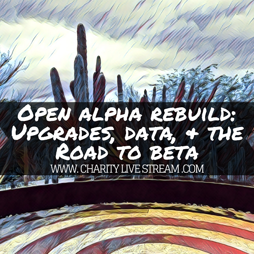 Open Alpha Rebuild: Upgrades, Data, & The Road To Beta