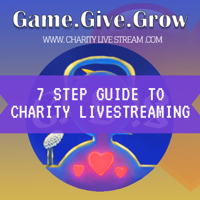 7 Step Guide To Running A Successful Charity Livestream